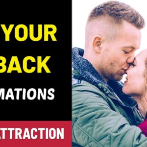 ✅ GET YOUR EX BACK AFFIRMATIONS - attract our ex �� Law Of Attraction