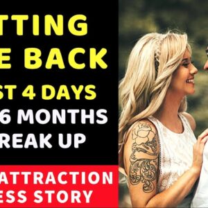 GETTING LOVE BACK After 6 MONTHS 💖Law of Attraction Success Story of Attract Your Love Back