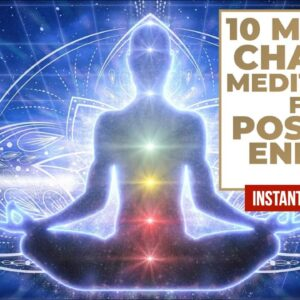10 Minute Chakra Balance for Positive Energy [Instant Activation!]