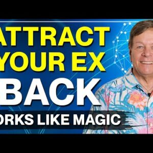 8 Ways To Attract Your Ex Back Using The Law of Attraction