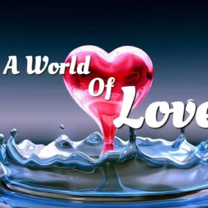A World Of Love [Law Of Attraction] 12 universal laws #HermeticLaws