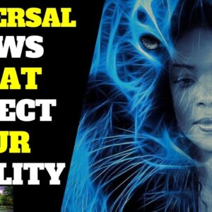 Universal Laws (Spiritual Laws) That Affect Reality Part 3 | Law of Attraction! Manifest Miracles!