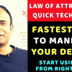 FASTEST WAY TO MANIFEST YOUR DESIRES - Use This Law of Attraction Quick Technique