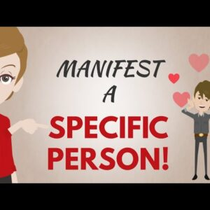 Manifest A Specific Person In Your Life Using The Universal Law Basics - Abraham Hicks