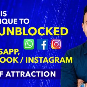 How to GET UNBLOCKED by Someone on WhatsApp/Facebook/Instagram using Law of Attraction
