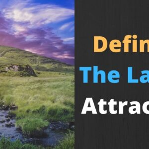 Defining The Law of Attraction