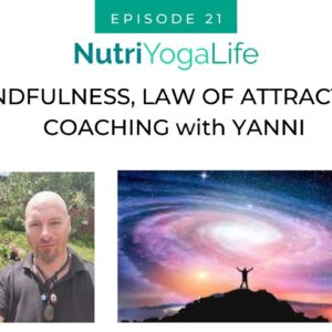 Mindfulness, Law of Attraction coaching with Yanni Charalambous - Episode 21