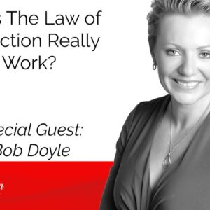 Does The Law of Attraction Really Work? - Bob Doyle - The Inspiration Show