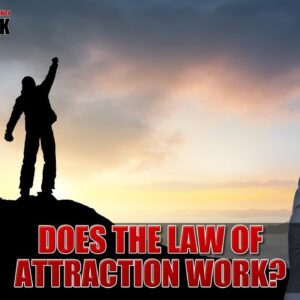Does The Law of Attraction Work?
