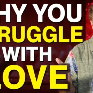 Why You Struggle With Love & Relationship - Your Attachment Style Explains Your Love Life