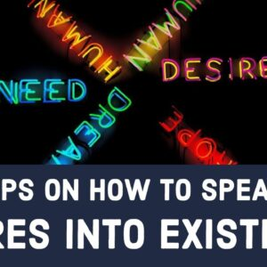 Easy Tips On How To Speak Your Desires Into Existence......
