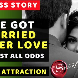 Got Married To Her Love Against All Odds [Law of Attraction Love Marriage Success Story]