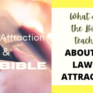 Bible verses that Proves the Law of Attraction | Is The Law of Attraction Biblical?
