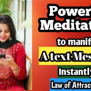 MEDITATION to Manifest a Text Message 📱Law of Attraction | Only in 10mins | VERY POWERFUL