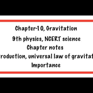 GRAVITATION(universal law of attraction and theories of Aristotle and Galelio)9TH CLASS, CHAPTER-10