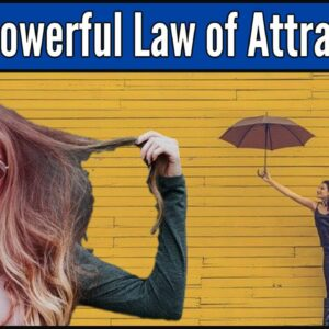 Using the Law of Attraction #3 – Making This Universal Law Even More Powerful