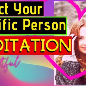 Guided Meditation For Attracting A Specific Person