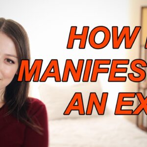 How I Manifested An Ex Using Law Of Attraction (step by step)