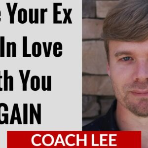 How To Get Your Ex To Fall Back In Love With You