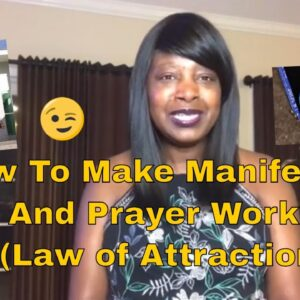 How To Make Manifesting And  Prayer Work (Law of Attraction Coaching)