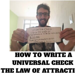 HOW TO WRITE A UNIVERSAL CHECK - THE LAW OF ATTRACTION