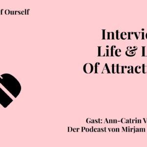 Life & Law Of Attraction Coach — Ann Catrin Völcker im Interview