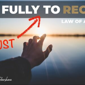 Give FULLY [TRUST] and You Shall Receive | How Are You Showing Up for The Universe?