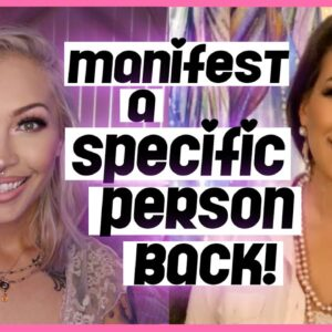 Manifest A Specific Person Back