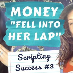 MANIFEST MONEY FAST! Success Story using Scripting & Law of Attraction