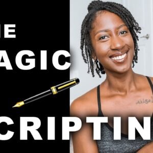 A COMPLETE Guide to SCRIPTING and Manifesting it ALL // The Law of Attraction