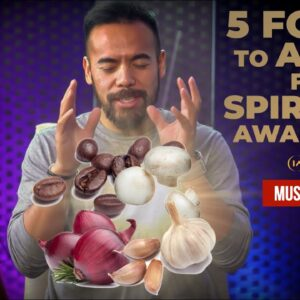 5 Common Foods that Will Affect Your Spiritual Awakening Journey [Try to Avoid!]