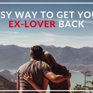 Law of Attraction: Easiest Way to Get Your Ex Lover to Come Back (FAST Guide)