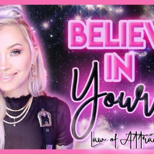 How To Believe in Yourself Even if People Don't Get It (Law of Attraction)