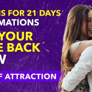 ✅Get Your Love Back Now Affirmations - Attract Your Love using Law of Attraction