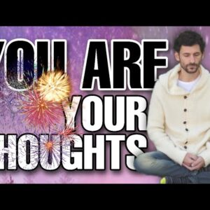 YOU ARE YOUR THOUGHTS - The Law of Attraction in Personal Growth and Development (Be Inspired)