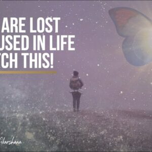 What if BEING LOST in Life is The Secret to Finding Your Path [Thought Provoking Speech]