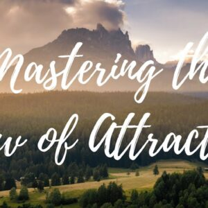 Mastering the Law of Attraction in 2018 and Beyond! | Three Little Crystals