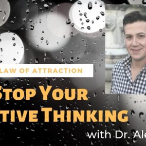Stop Your Negative Thinking | Law Of Attraction coaching