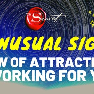 7 Unusual Signs That Confirm Law of Attraction Is Working For You | Have Faith and Manifest!
