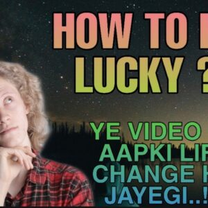 HOW TO GET LUCKY BY UNIVERSAL LAWS, LAW OF ATTRACTION & SUBCONSCIOUS MIND IN HINDI