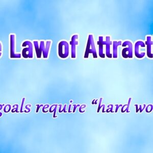 The Law of Attraction: Does Hard Work Help You Meet Your Goals?