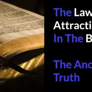 The Law of Attraction In The Bible: The Ancient Truth