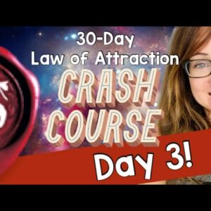 Law of Attraction Crash Course (Day 3) - 30 Days from Noob to Pro! Universal Laws Lesson.