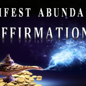 125 Law of Attraction Abundance Affirmations to Create More Money Success & Happiness