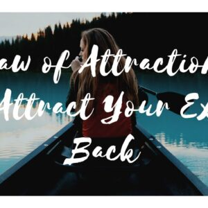 Law of Attraction Attract Your Ex Back - Attraction ★ Manifest Meditation For Sleep