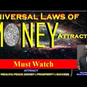 Universal Laws of Money Attraction | Money Secrets | The spiritual laws of money by Wilfred Stanley