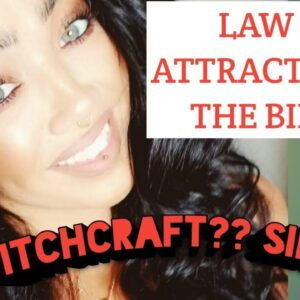 LAW OF ATTRACTION IN THE BIBLE : is using the law of attraction witchcraft?