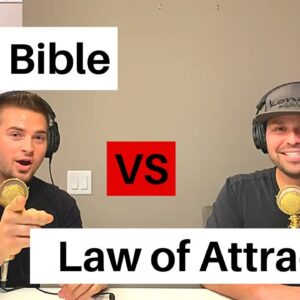 What Does The Bible Say About Law of Attraction? | Episode 1029