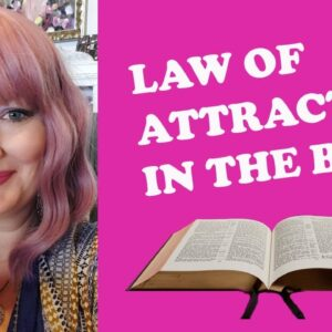 What does the bible say about the LAW OF ATTRACTION