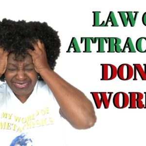 WHY THE LAW OF ATTRACTION DON'T WORK FOR ME? Learn Why & Change That!